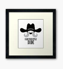 The Big Lebowski - Sam Elliott - I Like Your Style Dude Framed Print