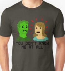 YOU DON'T KNOW ME AT ALL. Unisex T-Shirt