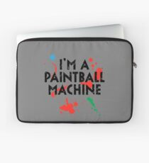 I'm A Paintball Machine 1 Laptop Sleeve