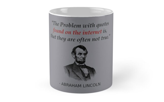 Funny Abraham Lincoln History Teacher Shirt Internet Quotes Mugs By
