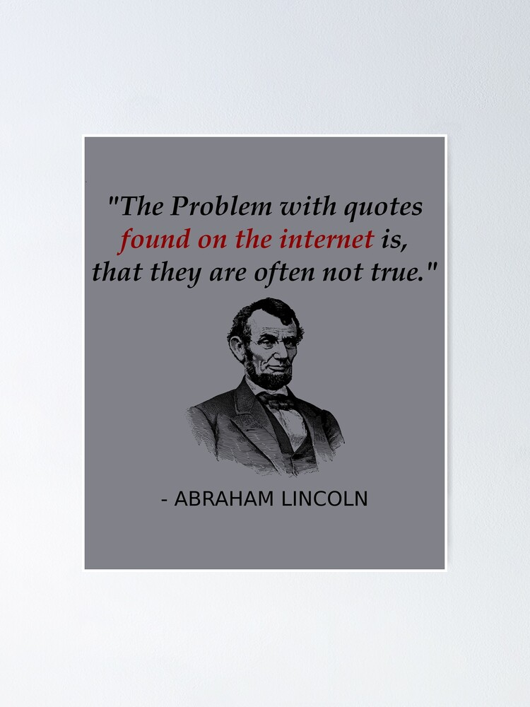 Funny Abraham Lincoln History Teacher Shirt Internet Quotes   Poster
