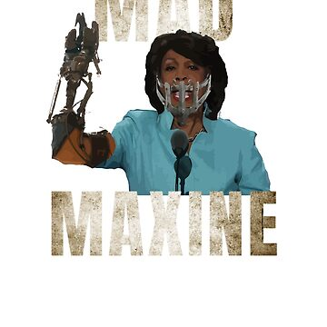 Mad Maxine Waters Political Satire by ThatSplat