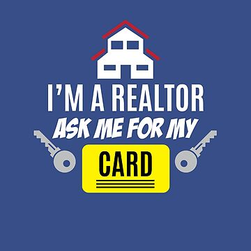 I'M A Realtor Ask Me For My Card Great Gift For Real Estate Agents by Klimentina