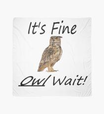 It's Fine Owl Wait Pun Scarf