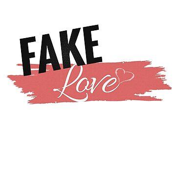 Fake Love - BTS by CactusPop