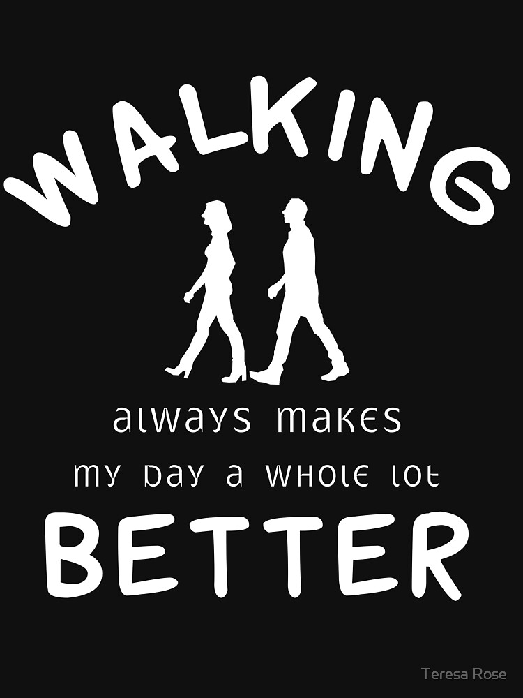 Walking Always Makes My Day A Whole Lot Better by MusicReadingSav