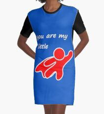 you are my little hero Graphic T-Shirt Dress