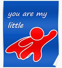 you are my little hero Poster