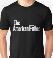 The American Father  Unisex T-Shirt