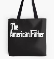 The American Father  Tote Bag