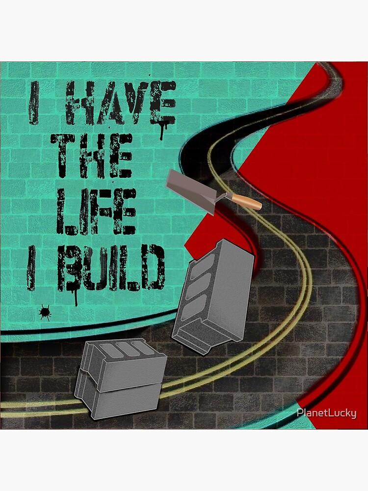 La vida que construyo de PlanetLucky