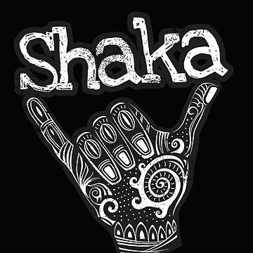 Shaka Sign: Hang Loose by friendlyspoon