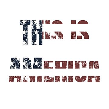 THIS IS AMERICA T-shirt by IncurableArtist