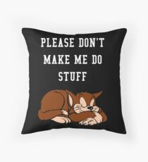 Bitte zwing mich nicht, Sachen mit Katzen-Design auf der Vorderseite zu machen Bodenkissen