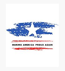 Making America Proud Again Star American Flag Patriotic Graphic Art  Photographic Print