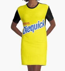 Need to Diequick Graphic T-Shirt Dress