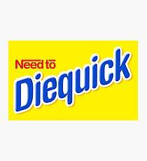Need to Diequick Photographic Print