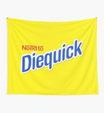 Need to Diequick Wall Tapestry