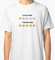Potential !!!! Classic T-Shirt