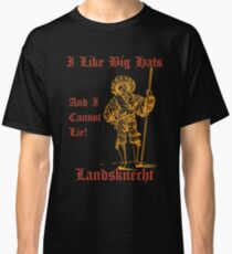 I Like Big Hats, And I Cannot Lie! Landsknect (Red and Gold design) Classic T-Shirt