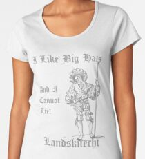 I Like Big Hats, And I Cannot Lie! Landsknect (Grey design) Women's Premium T-Shirt