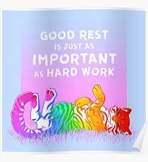 """""""Good Rest is Just as Important as Hard Work"""" Rainbow Tiger Poster"""
