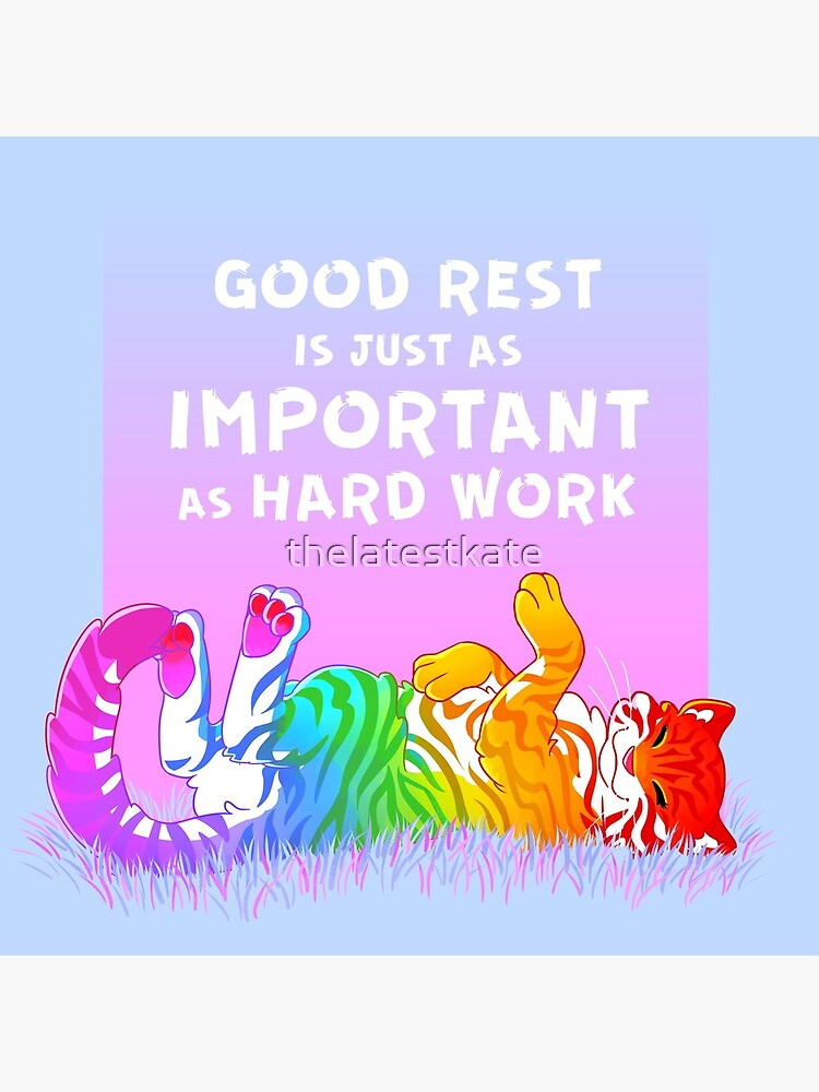 """""""Good Rest is Just as Important as Hard Work"""" Rainbow Tiger by thelatestkate"""