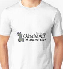Poteau, Oklahoma: Oh My Po' Toe! Unisex T-Shirt