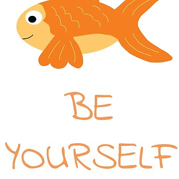 The Be Yourself Fish by Birchmark