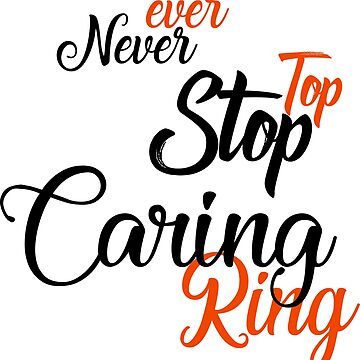 Never Stop Caring / ever - top - ring by Mariokao