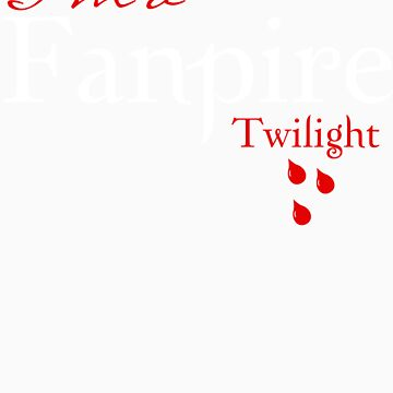 Twilight I'm a Fanpire T-Shirt by fifilaroach