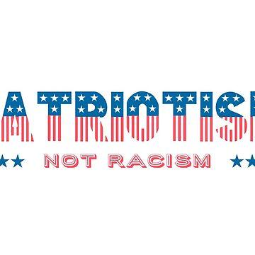 Patriotism NOT Racism  by TimelessJourney