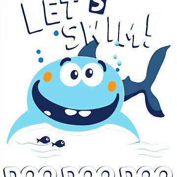 baby Shark Doo Doo Doo T-Shirt-lets swim-shark family apparel  by mirabhd