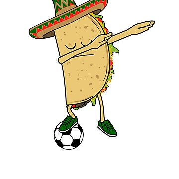 Dabbing Soccer Taco Mexico Jersey Shirt - Mexican Football - World Cup by Cheesybee