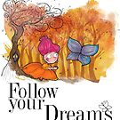 « Suis tes rêves » par owlinthepicture