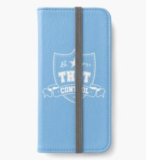 Be Gone Thot Control iPhone Wallet/Case/Skin