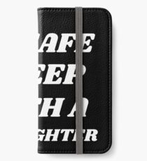 Be Safe Sleep With A Firefighter iPhone Wallet/Case/Skin