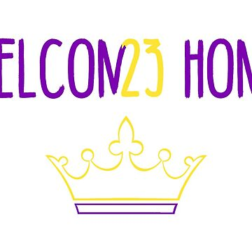 Welcome Home Lebron James - Lakers by ClutchDizzy