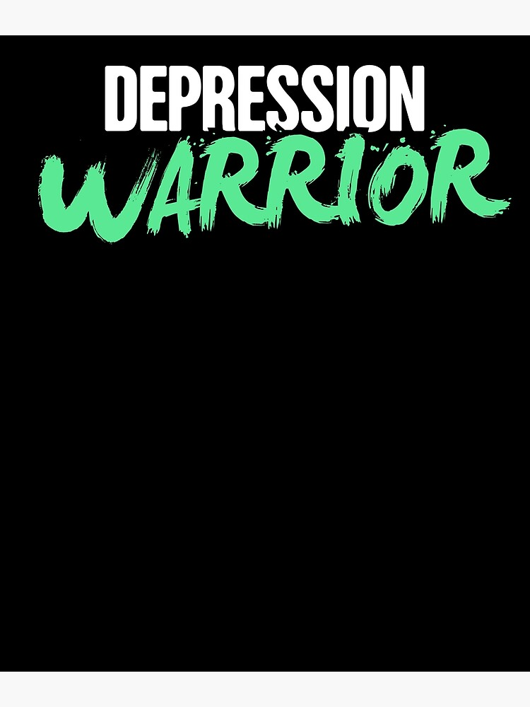 a93cb292a3f Warrior - Mental Health Depression Awareness | Poster
