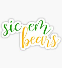 sic em bears Sticker