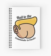 Hail to the Commander in Cheeks Spiral Notebook