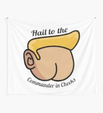 Hail to the Commander in Cheeks Wall Tapestry