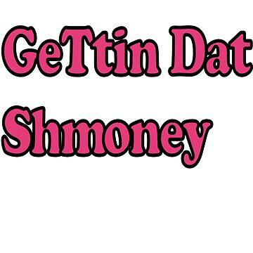 SHMONEY by 2CreateArt