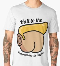 Hail to the Commander in Cheeks Men's Premium T-Shirt