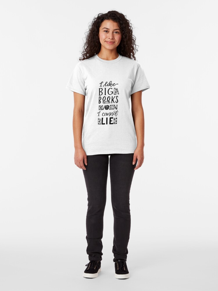 Alternate view of I Like Big Books and I Cannot Lie Classic T-Shirt