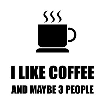 Like Coffee Three People Funny by TheBestStore