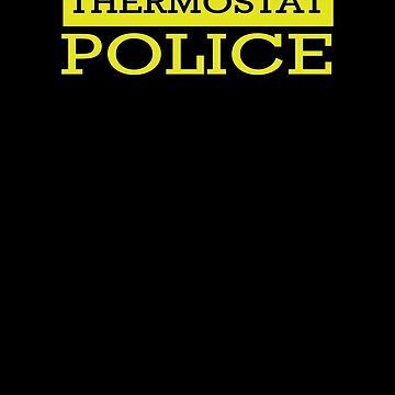 Thermostat Police by Vroomie