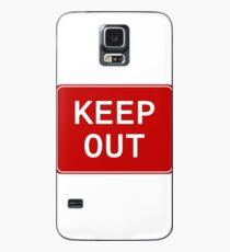 Warning Keep Out Sign Case/Skin for Samsung Galaxy