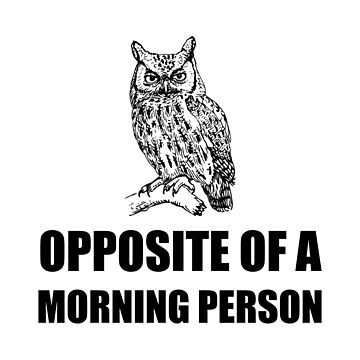 Opposite Of Morning Person Owl Funny by TheBestStore
