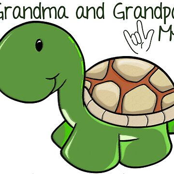 Grandma and Grandpa Love me - Turtle ILY by monarchgraphics